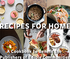 Recipes for Home, A Cookbook to Benefit the Publishers of Edible Communities